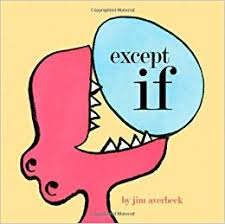 Except If by Jim Averbeck - Picture Books with Emma Apple