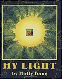 My Light by Molly Bang - Picture Books with Emma Apple