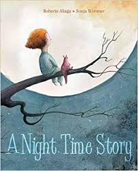 A Night Time Story by Roberto Aliaga, Illustrated by Sonja Wimmer - Picture Books Reviews by Emma Apple