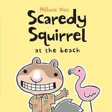 Scaredy Squirrel at the Beach by Melanie Watt - Picture Books with Emma Apple